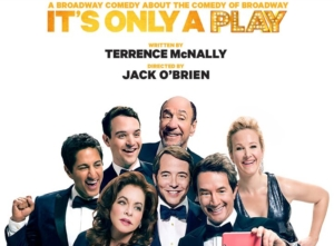 IT'S ONLY A PLAY is Hunter Arnold's currently running comedy on Broadway.